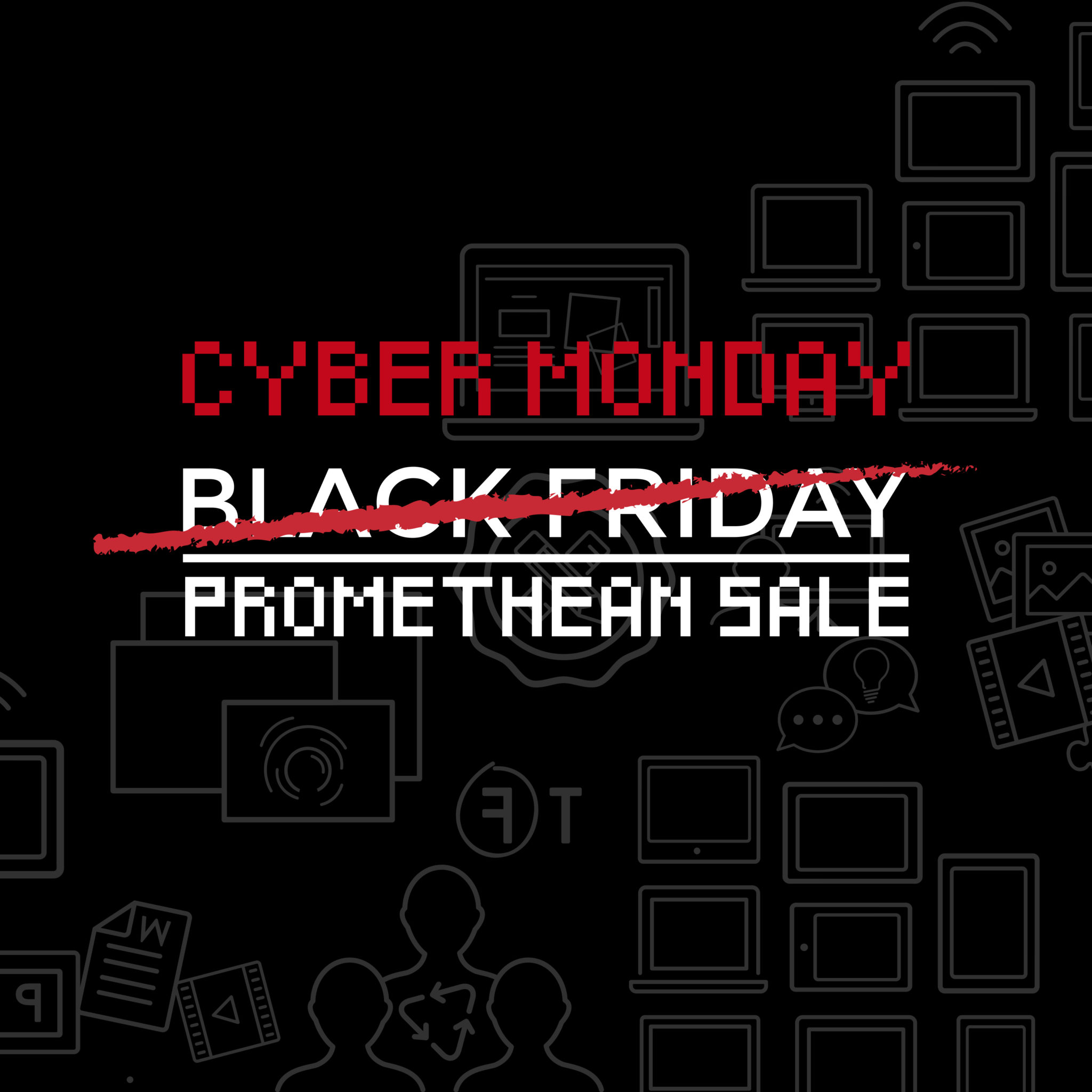 Cyber Monday Promethean Sale